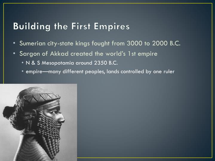 Building the First Empires