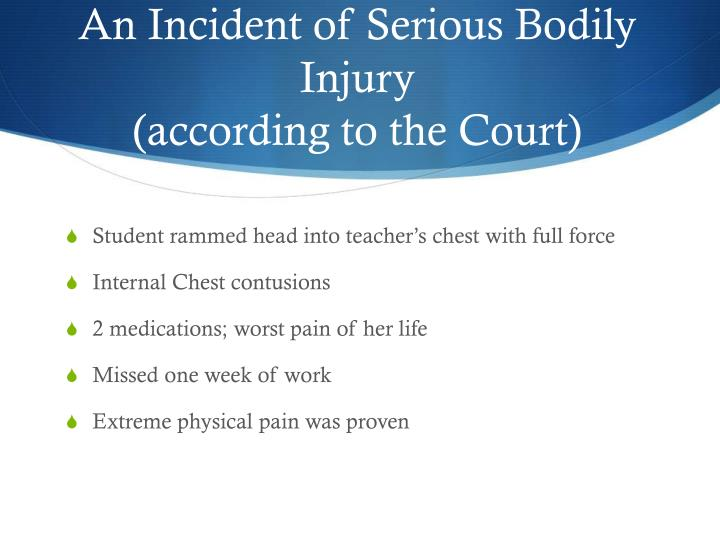 An Incident of Serious Bodily Injury