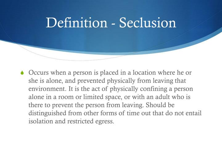 Definition - Seclusion