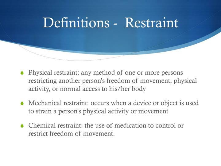 Definitions -  Restraint