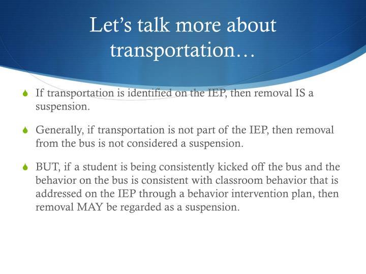 Let's talk more about transportation…