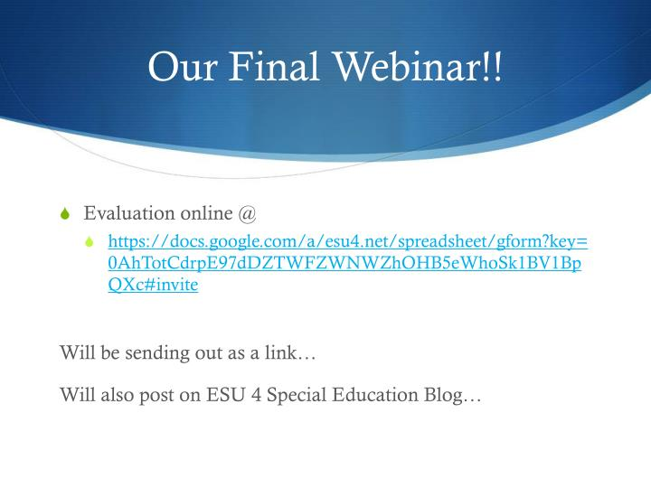 Our Final Webinar!!