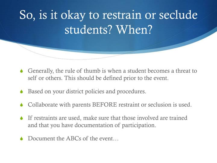 So, is it okay to restrain or seclude students? When?