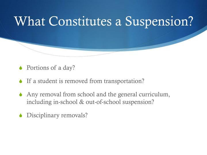 What Constitutes a Suspension?
