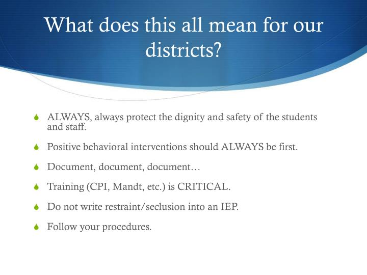 What does this all mean for our districts?