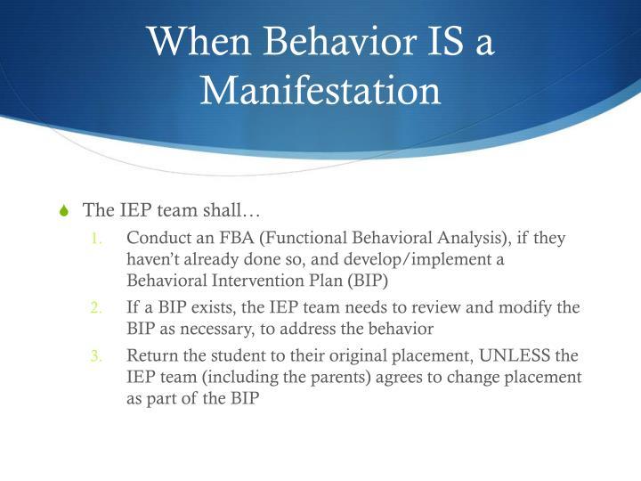 When Behavior IS a Manifestation