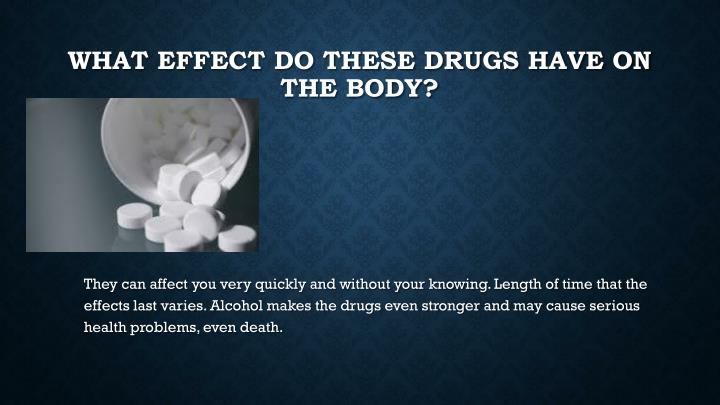 What effect do these drugs have on the body?