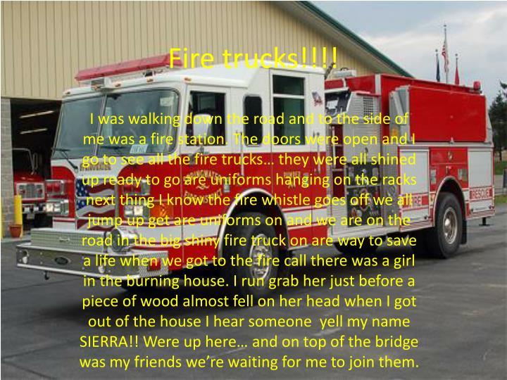 Fire trucks!!!!