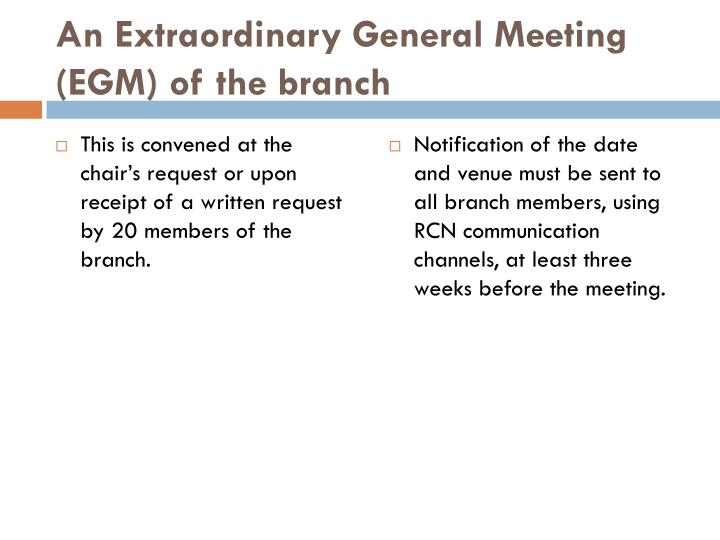 An Extraordinary General Meeting (EGM) of the branch