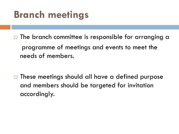 Branch meetings