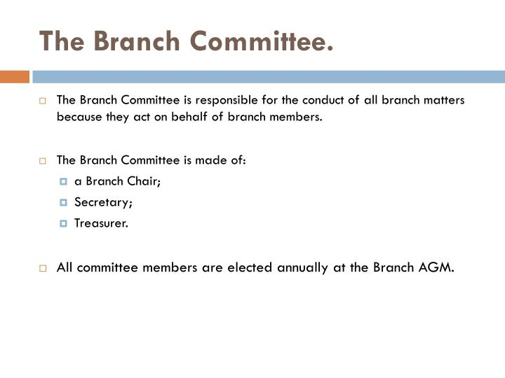 The Branch Committee.