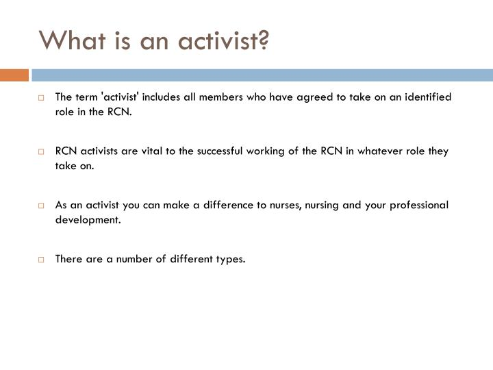 What is an activist?