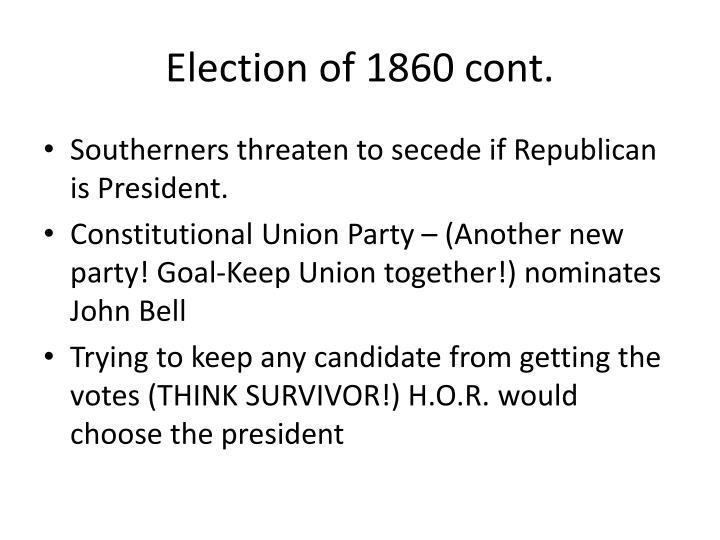 Election of 1860 cont.