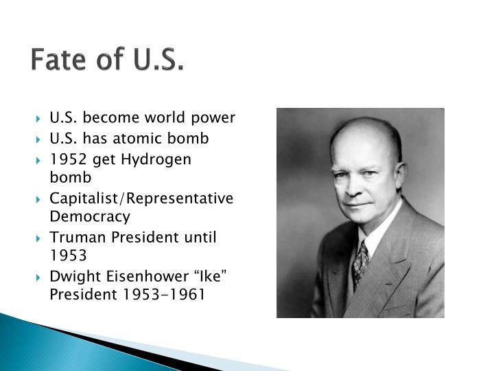 Fate of U.S.