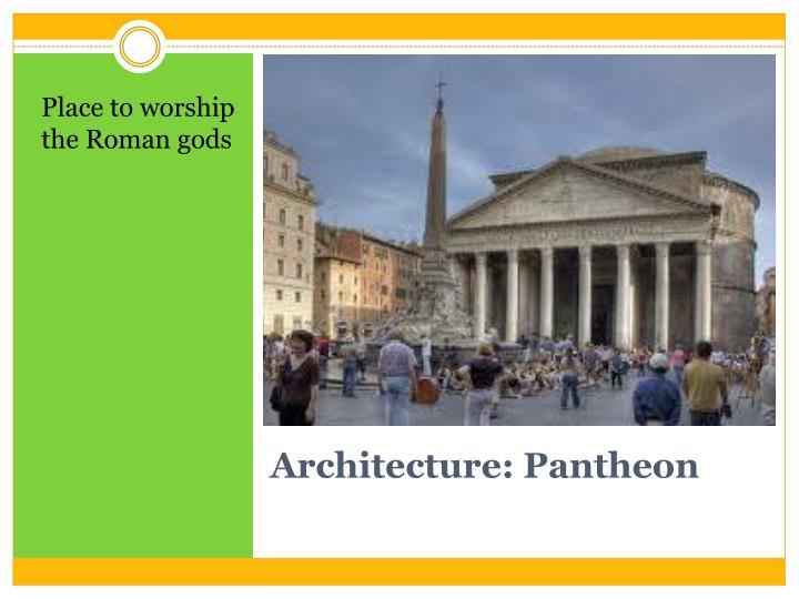 Place to worship the Roman gods
