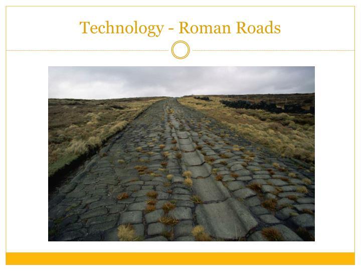Technology - Roman Roads