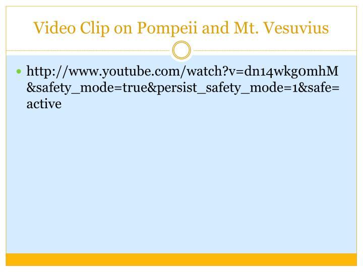 Video Clip on Pompeii and Mt. Vesuvius