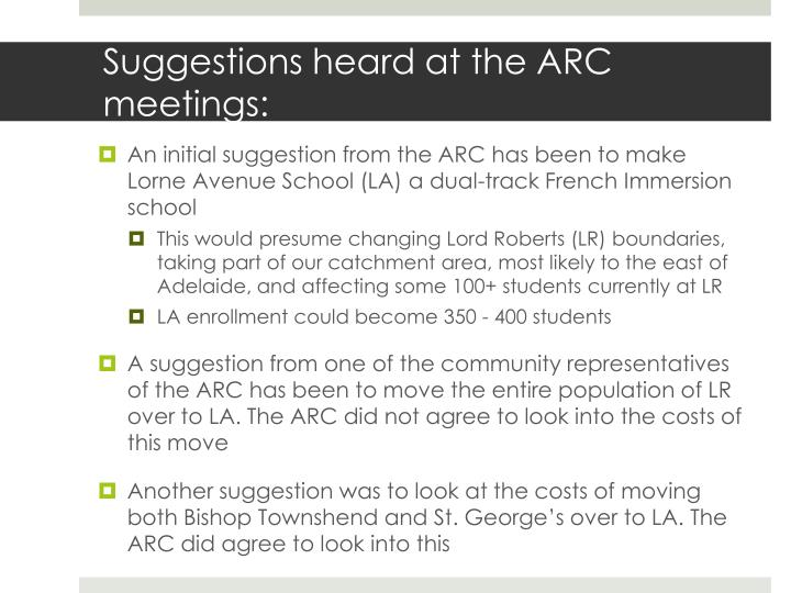 Suggestions heard at the ARC meetings:
