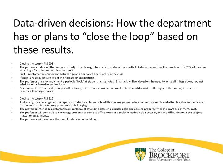 """Data-driven decisions: How the department has or plans to """"close the loop"""" based on these results."""