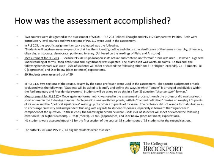 How was the assessment accomplished?
