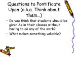questions to pontificate upon a k a think about them