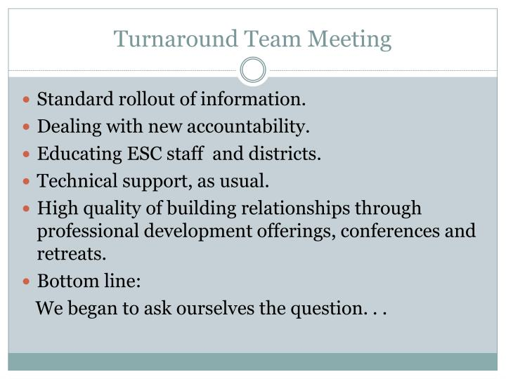 Turnaround team meeting