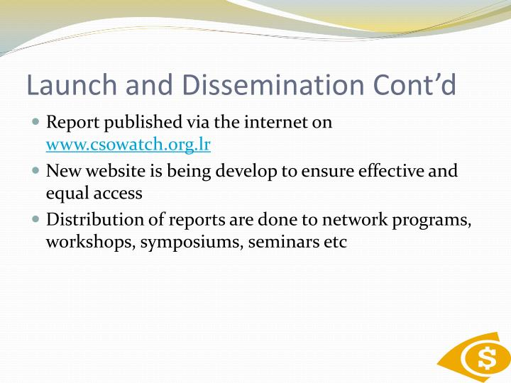Launch and Dissemination Cont'd