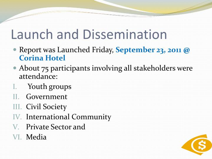 Launch and Dissemination