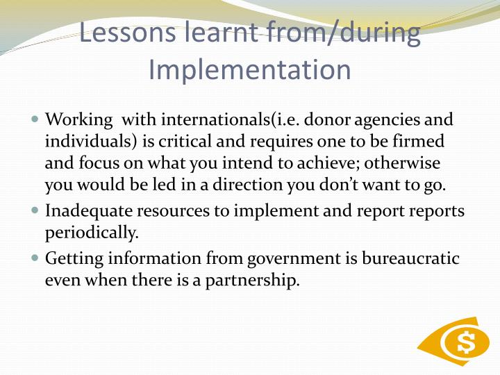 Lessons learnt from/during Implementation
