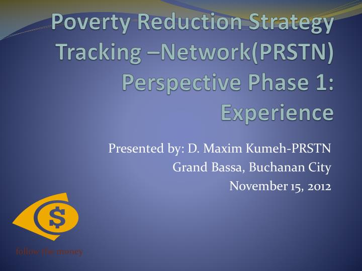 Poverty reduction strategy tracking network prstn perspective phase 1 experience