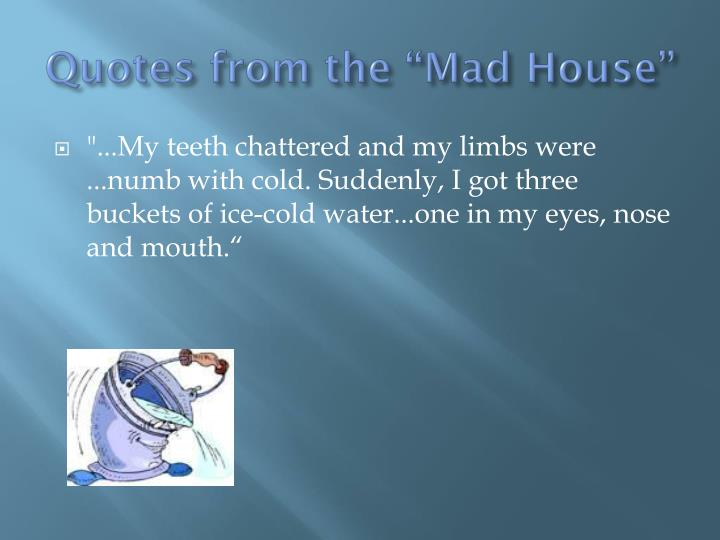 """Quotes from the """"Mad House"""""""
