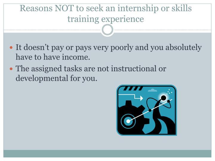 Reasons NOT to seek an internship or skills training experience