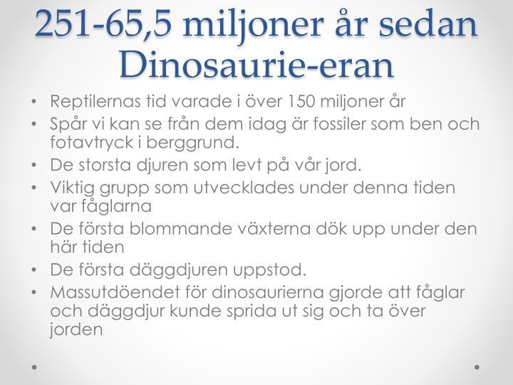 251-65,5 miljoner år sedan