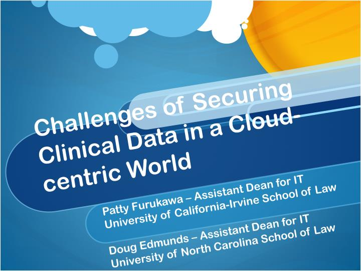 challenges of securing clinical data in a cloud centric world