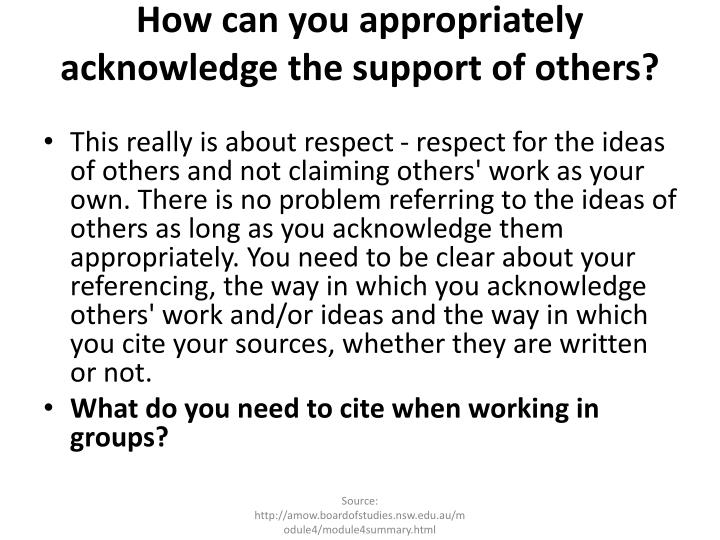 How can you appropriately acknowledge the support of others?