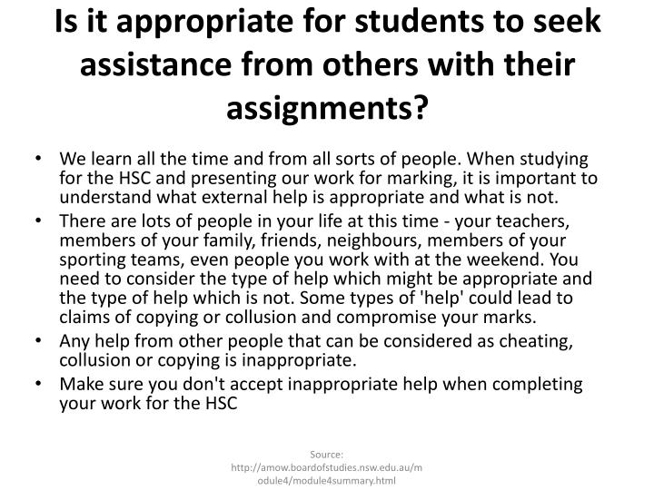 Is it appropriate for students to seek assistance from others with their assignments?
