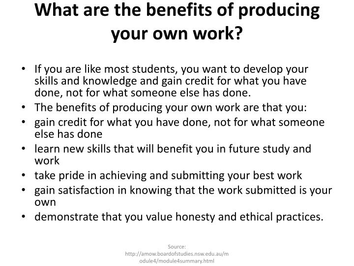 What are the benefits of producing your own work?