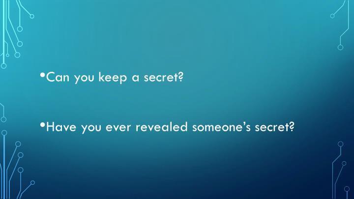 Can you keep a secret?
