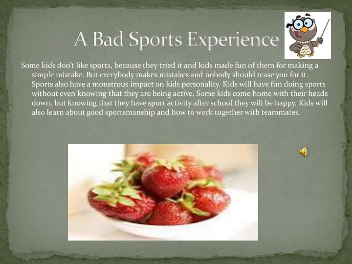 A Bad Sports Experience