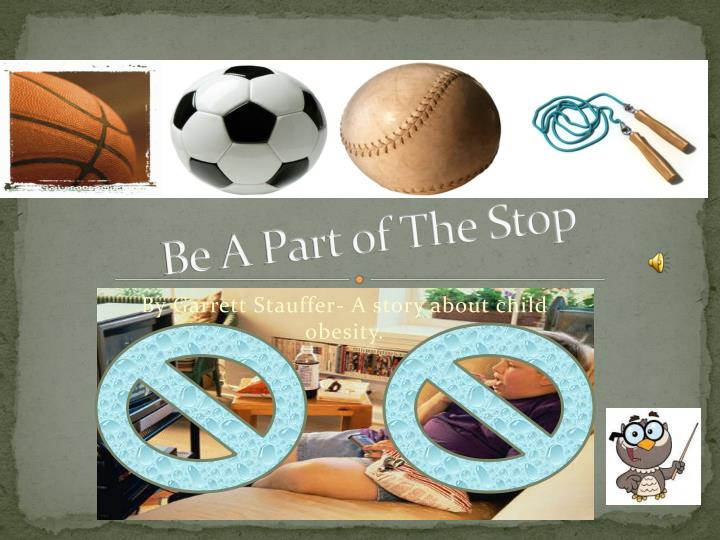 be a part of the stop