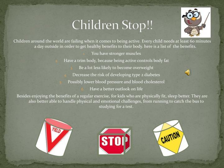 Children Stop!!