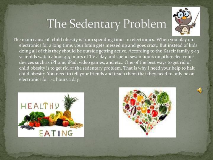 The Sedentary Problem