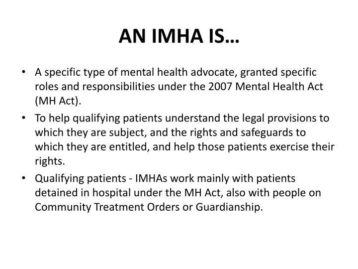 An IMHA is…