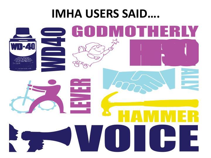 IMHA Users Said….