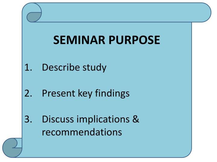 Seminar Purpose