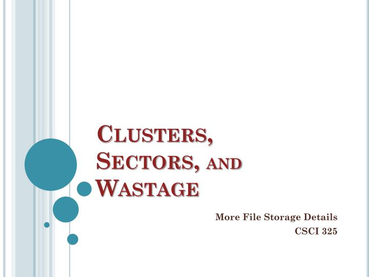 Clusters sectors and wastage