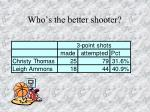 who s the better shooter1