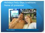 holidays holy days traditions name of presenter1
