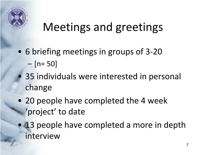 Meetings and greetings