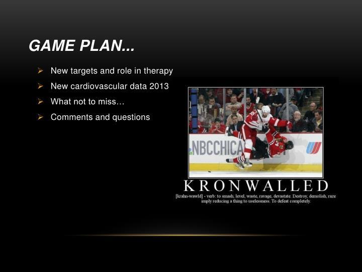 Game Plan...